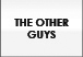 THE OTHER GUYS  1992-1994 Comedy music by Tomasz Kordowski, Matthew McFarland, Matthew Desmond, Brandyn Riffle. Original lyrics and content, and many, many, many, many unlicensed samples.